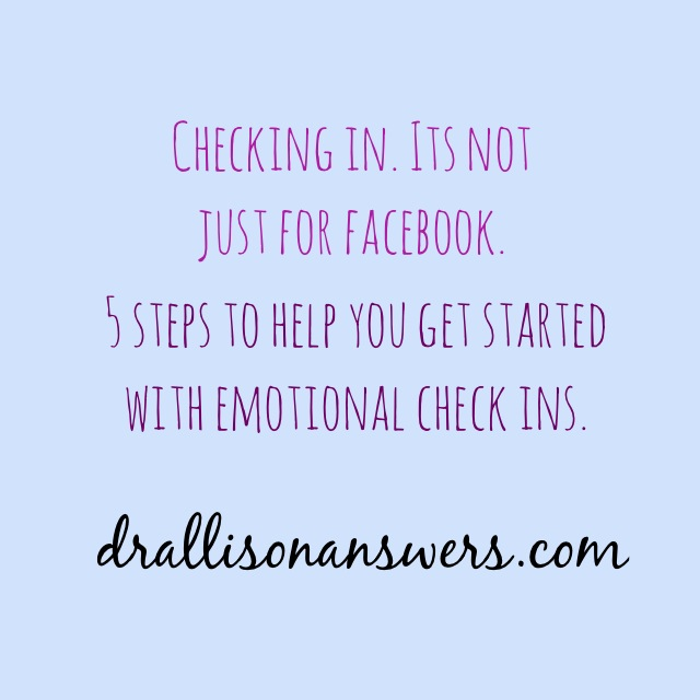 The Power of Emotional Check Ins and 5 Steps to Help You Get Started