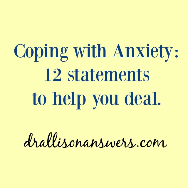 12 Statements to Help You Cope with Anxiety and Fear